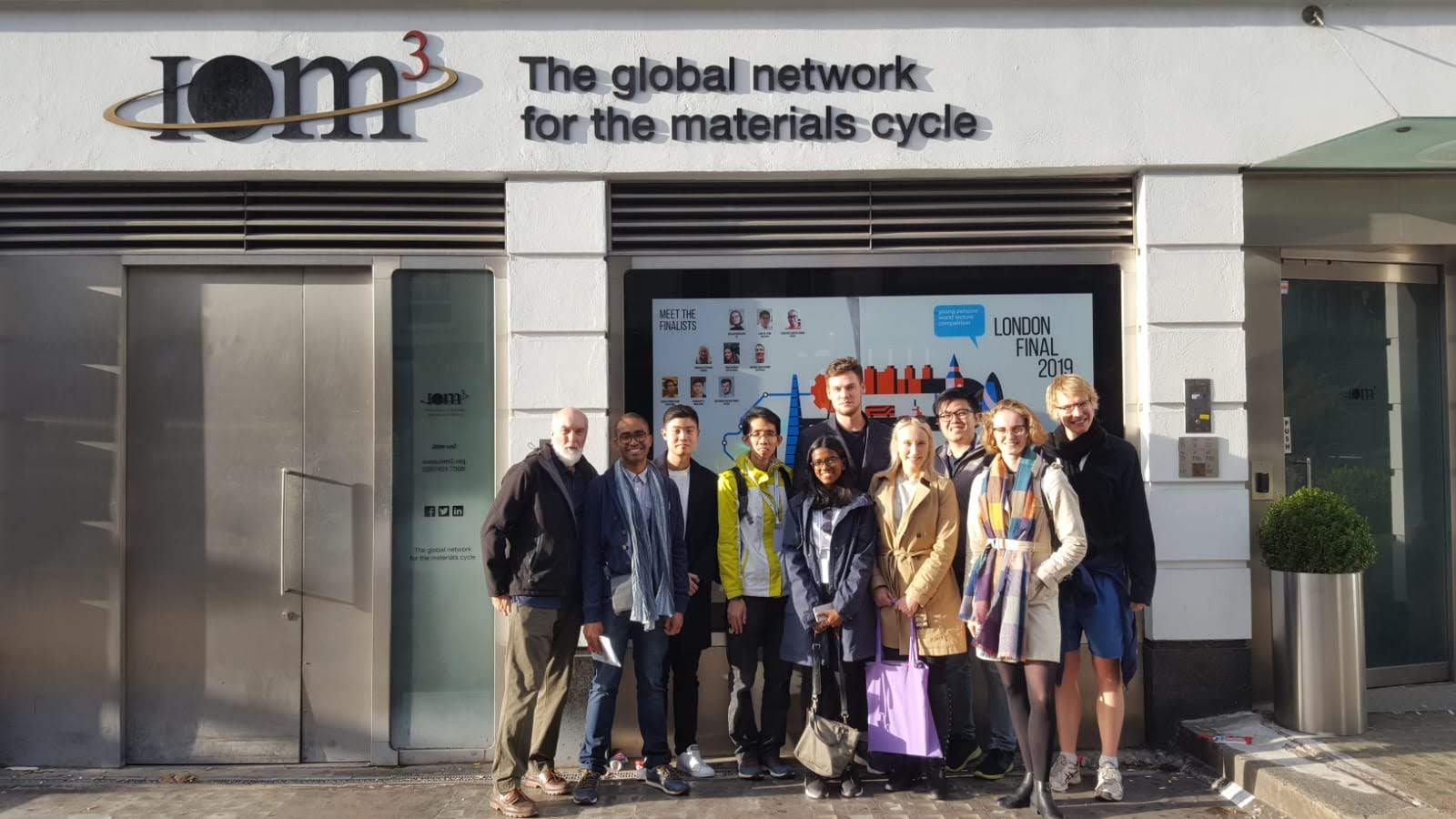 2019 YPWLC finalists and Dr. Phil Bischler, Chair of Judging Panel and IOM3 Board Member, outside the Institute of Materials, Minerals and Mining (IOM3) in London UK.