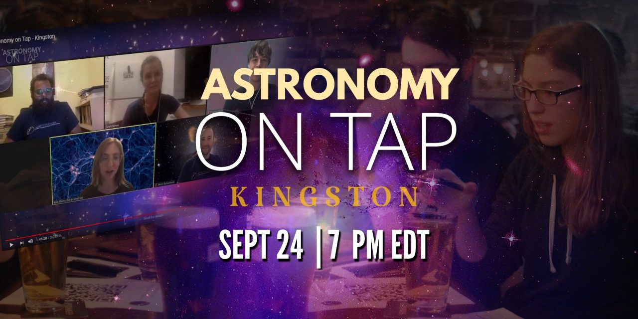 Poster saying Astronomy on Tap Kingston, Sep 24 at 7 PM EDT