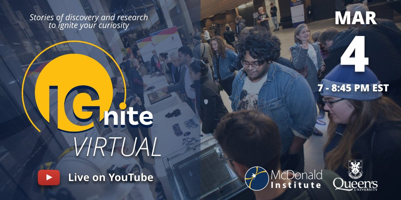 Poster stating IGnite Virtual, Stories of discovery and research to ignite your curiosity, live on YouTube, March 4th at 7-8:45pm. In the background is a crowd at a past IGnite event.